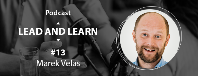 Podcast Lead and Learn #13 - Marek Velas